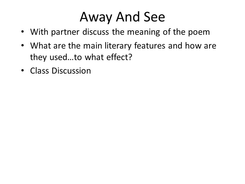 Away And See With partner discuss the meaning of the poem