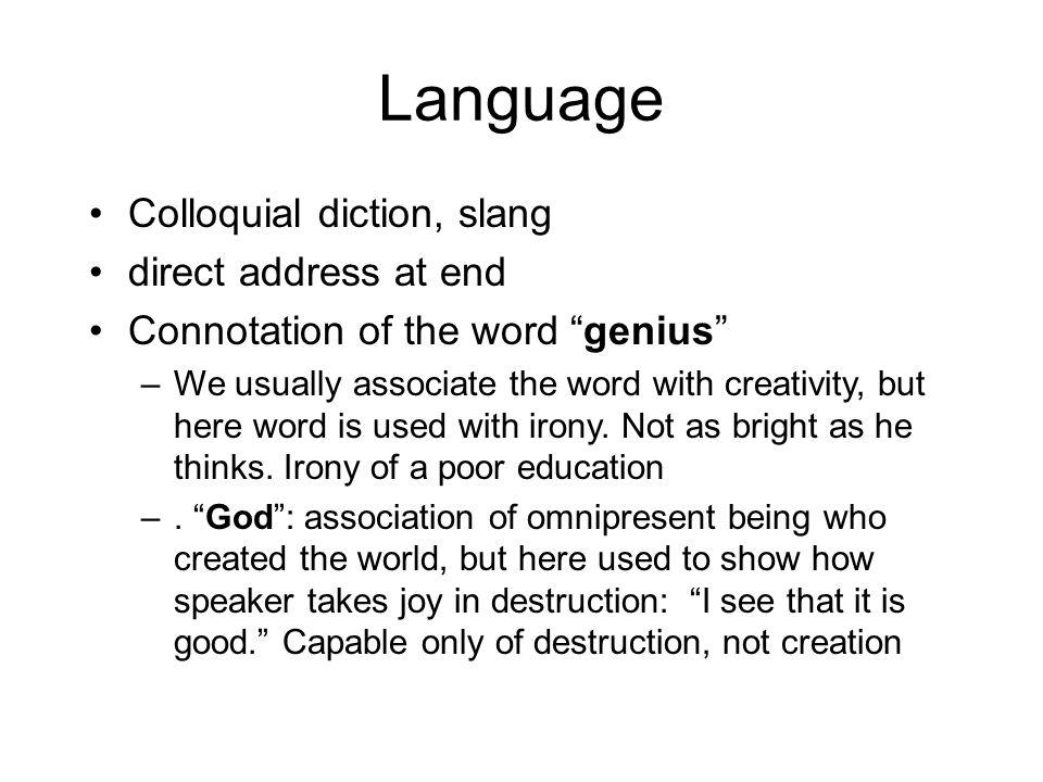 Language Colloquial diction, slang direct address at end