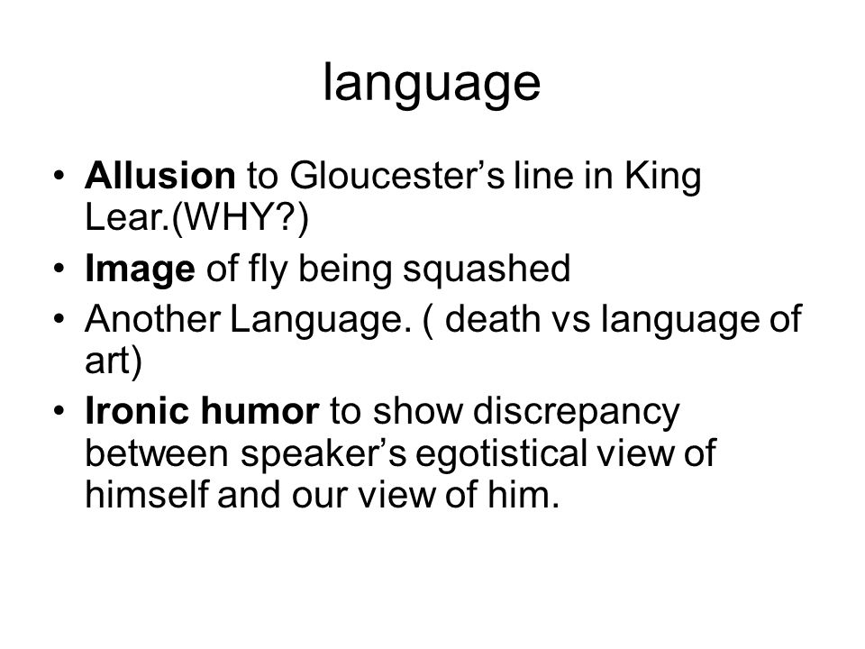 language Allusion to Gloucester's line in King Lear.(WHY )