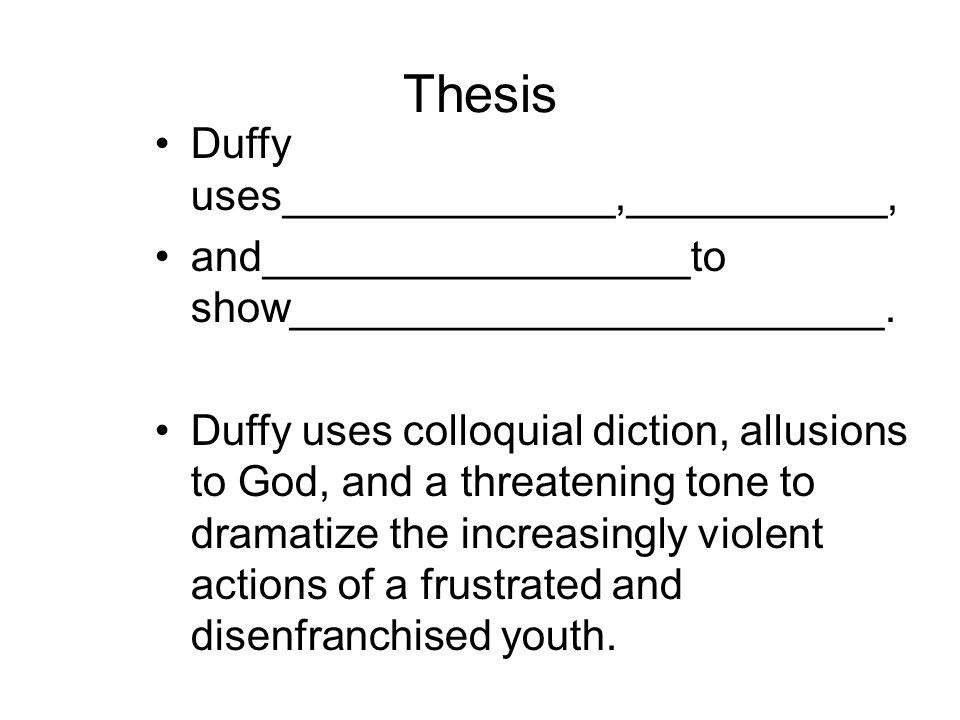 Thesis Duffy uses______________,___________,