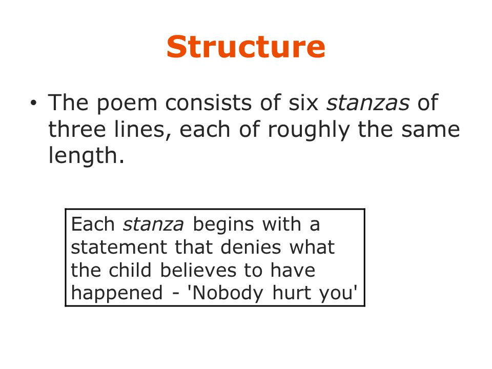 Structure The poem consists of six stanzas of three lines, each of roughly the same length.