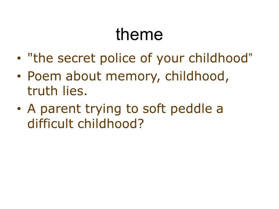 theme the secret police of your childhood