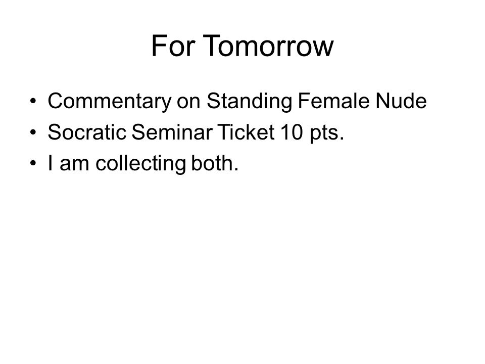 For Tomorrow Commentary on Standing Female Nude