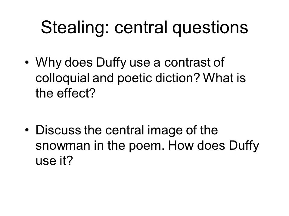 Stealing: central questions