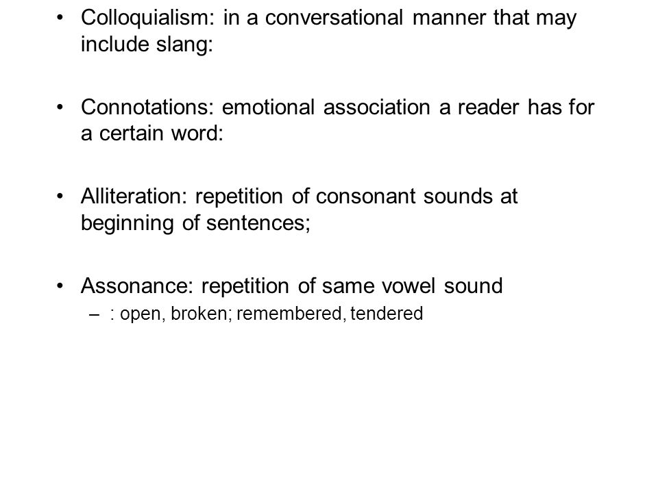 Colloquialism: in a conversational manner that may include slang: