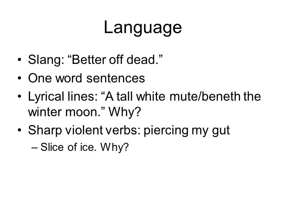 Language Slang: Better off dead. One word sentences