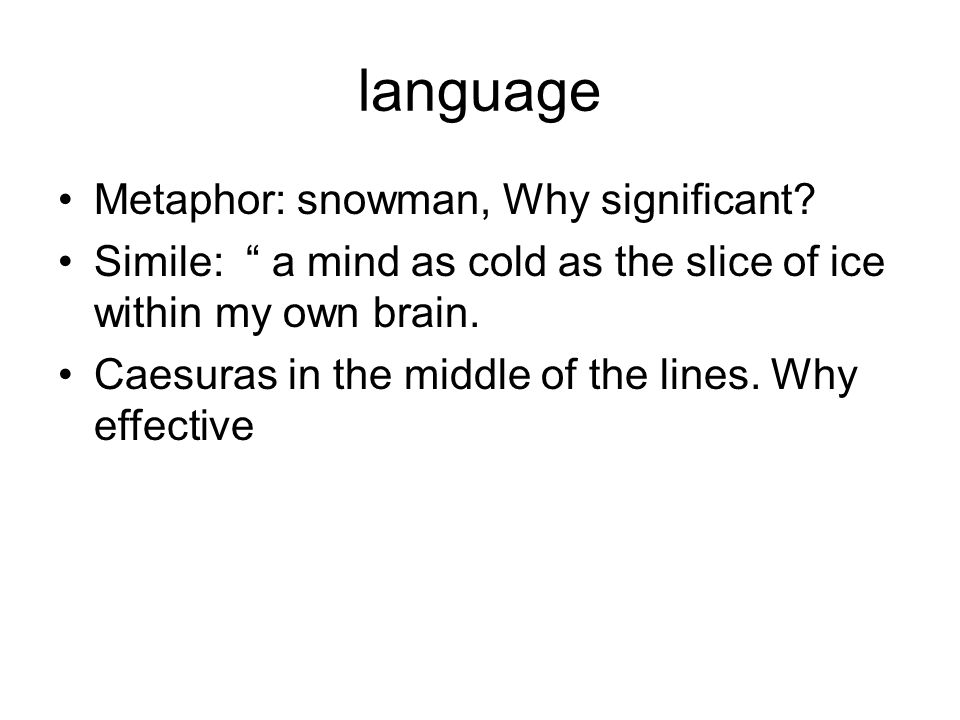 language Metaphor: snowman, Why significant