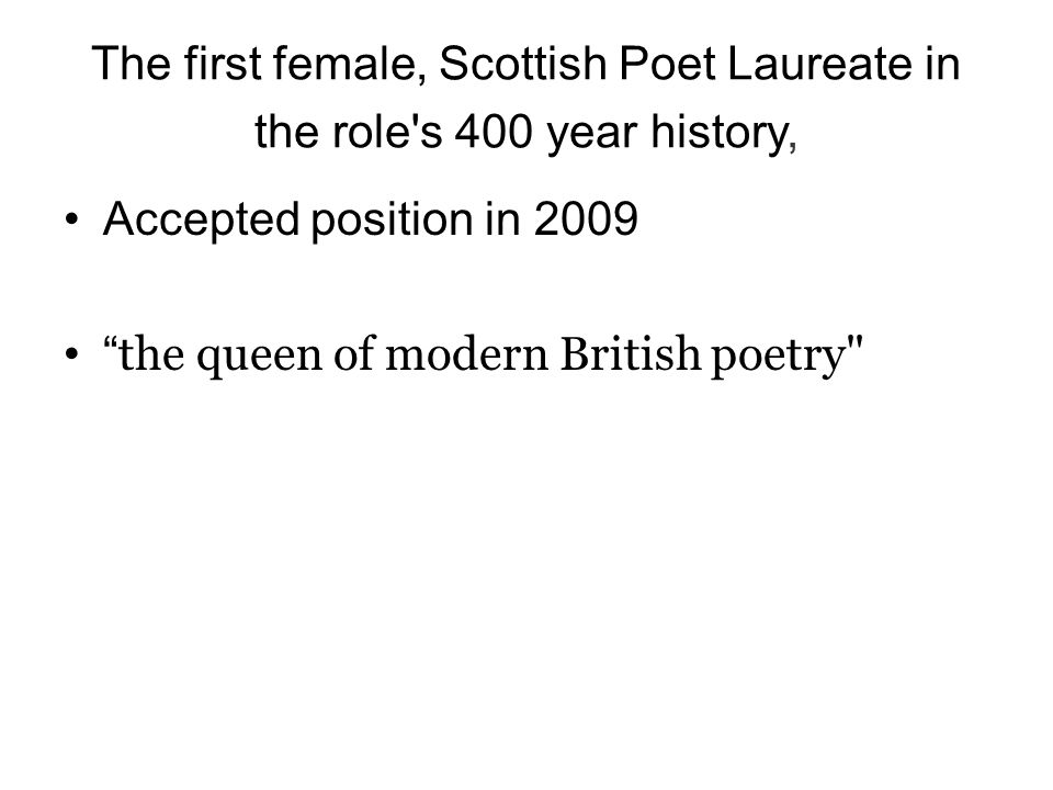 The first female, Scottish Poet Laureate in the role s 400 year history,