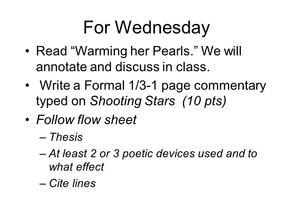 For Wednesday Read Warming her Pearls. We will annotate and discuss in class.
