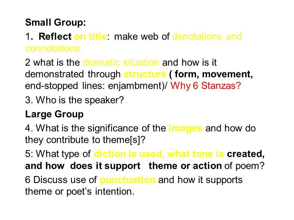 Small Group: 1. Reflect on title: make web of denotations and connotations.