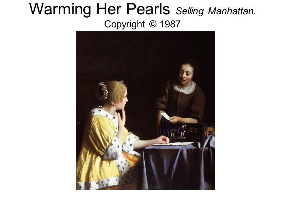 Warming Her Pearls Selling Manhattan. Copyright © 1987