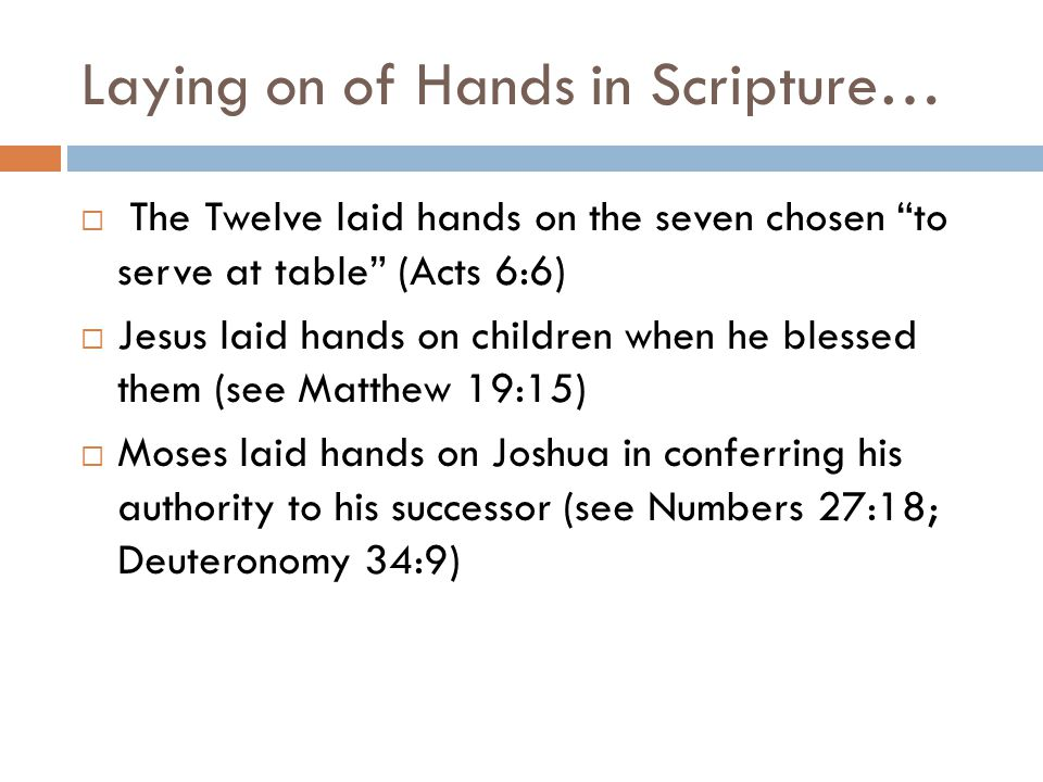 Laying on of Hands in Scripture…