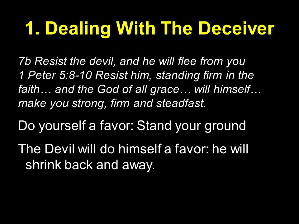 1. Dealing With The Deceiver