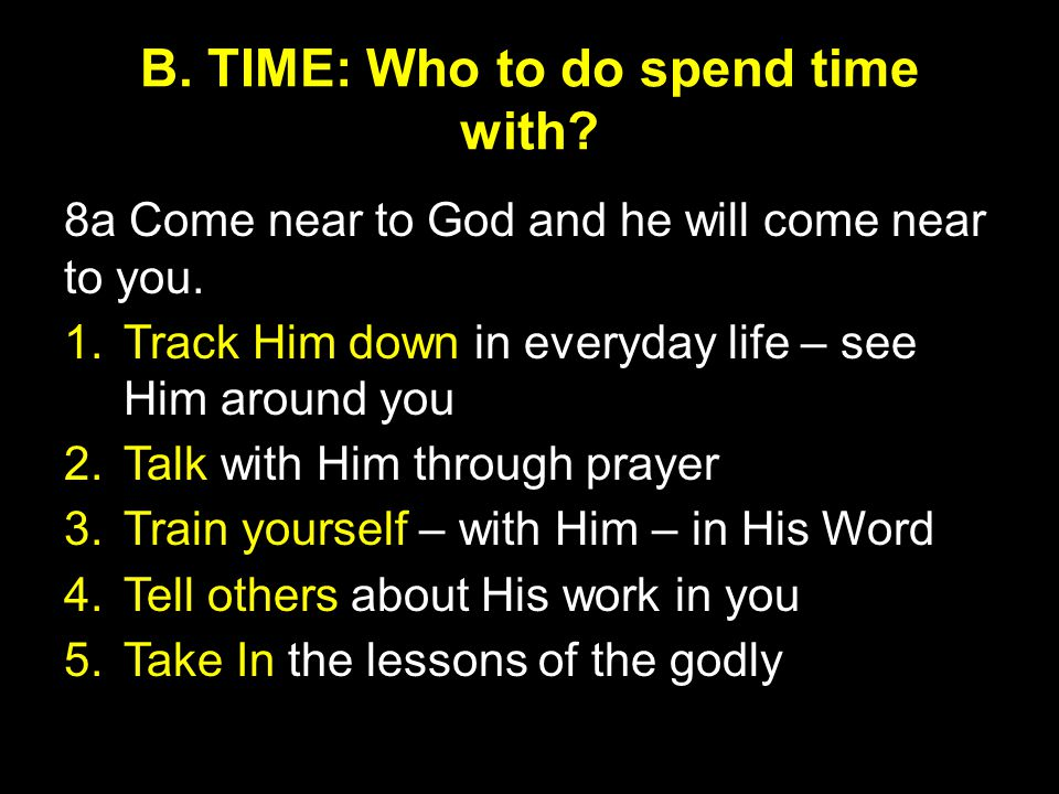 B. TIME: Who to do spend time with