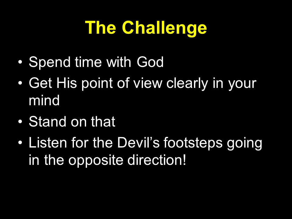 The Challenge Spend time with God