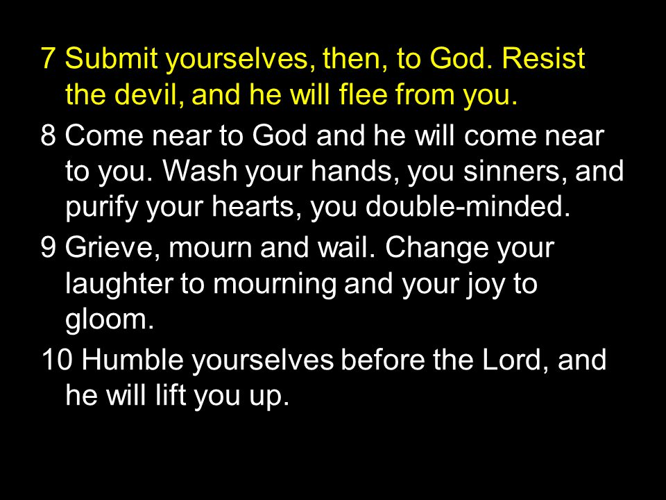 7 Submit yourselves, then, to God