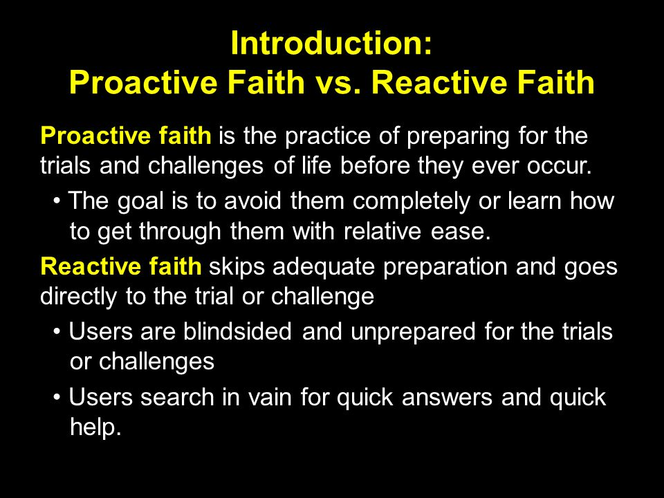 Introduction: Proactive Faith vs. Reactive Faith