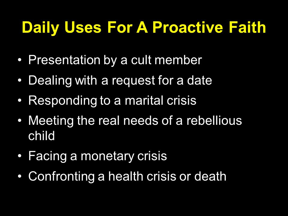 Daily Uses For A Proactive Faith