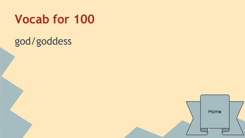 Vocab for 100 god/goddess Home