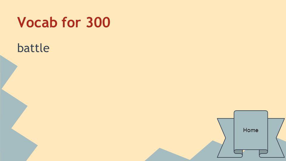 Vocab for 300 battle Home