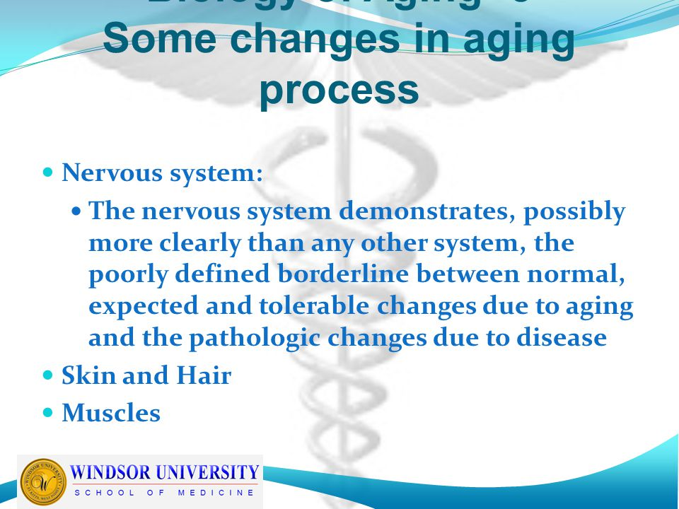 Biology of Aging -3 Some changes in aging process