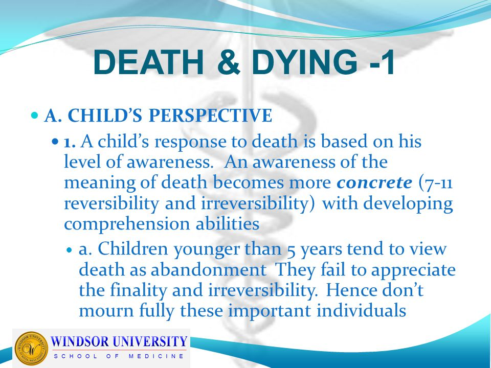 DEATH & DYING -1 A. CHILD'S PERSPECTIVE