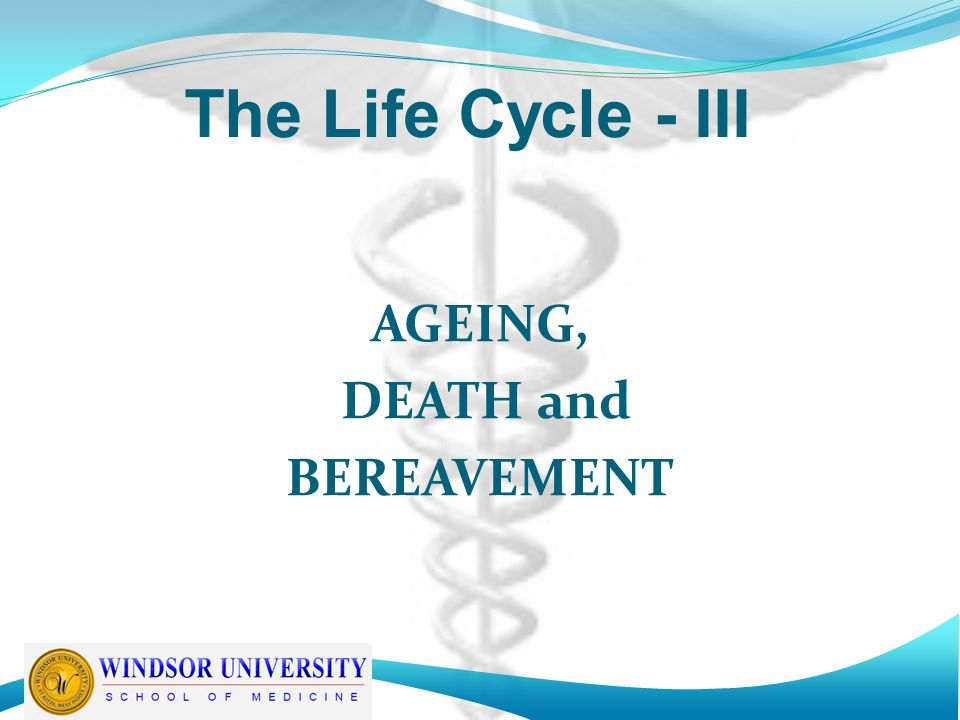 AGEING, DEATH and BEREAVEMENT