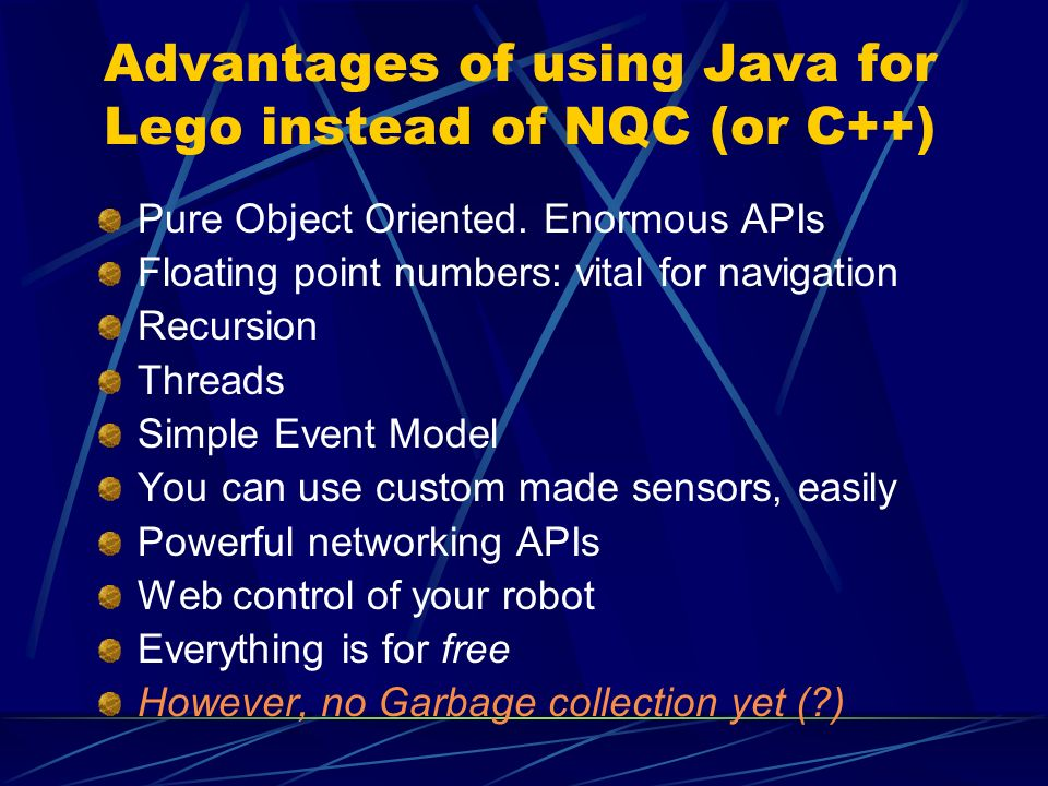 Advantages of using Java for Lego instead of NQC (or C++)