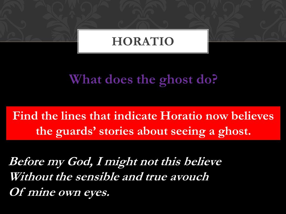 What does the ghost do horatio