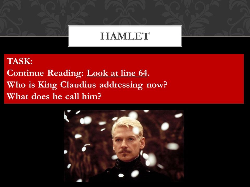HAMLET TASK: Continue Reading: Look at line 64.