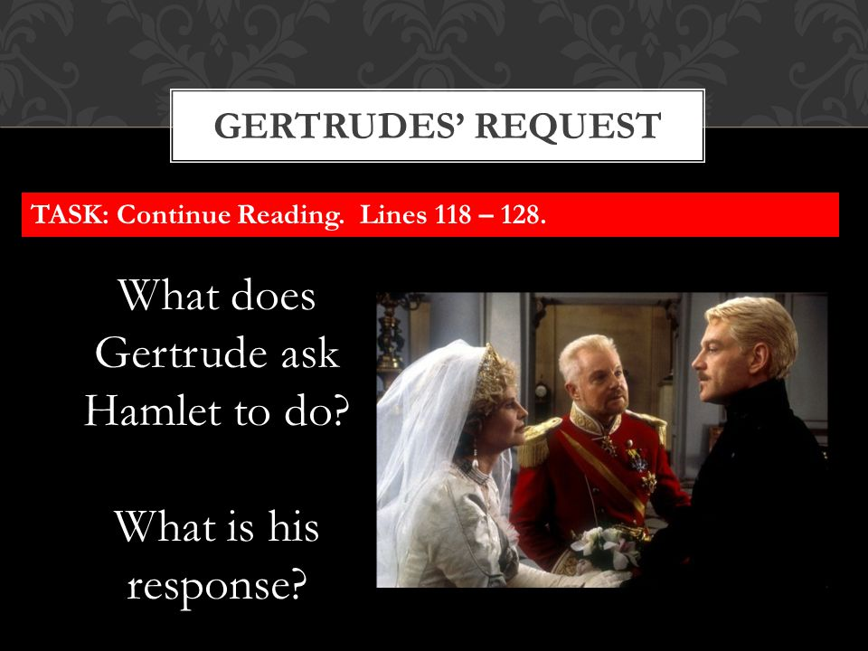 What does Gertrude ask Hamlet to do