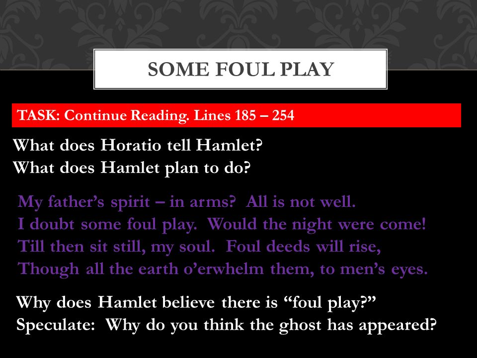 SOME FOUL PLAY What does Horatio tell Hamlet