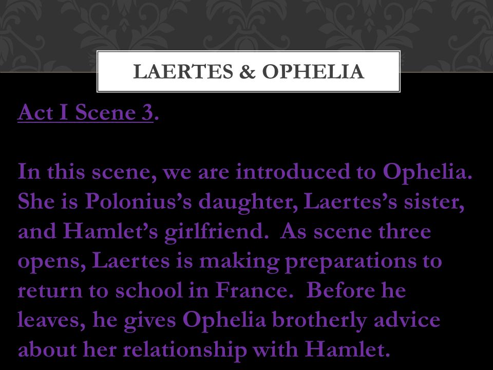 Laertes & ophelia Act I Scene 3.