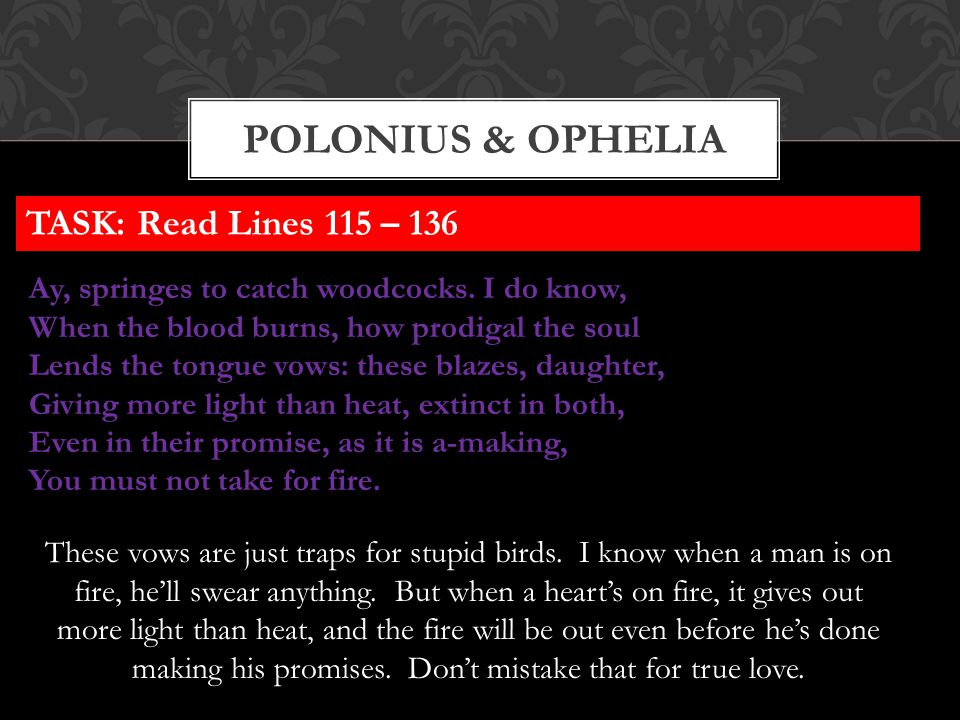Polonius & OPHELIA TASK: Read Lines 115 – 136