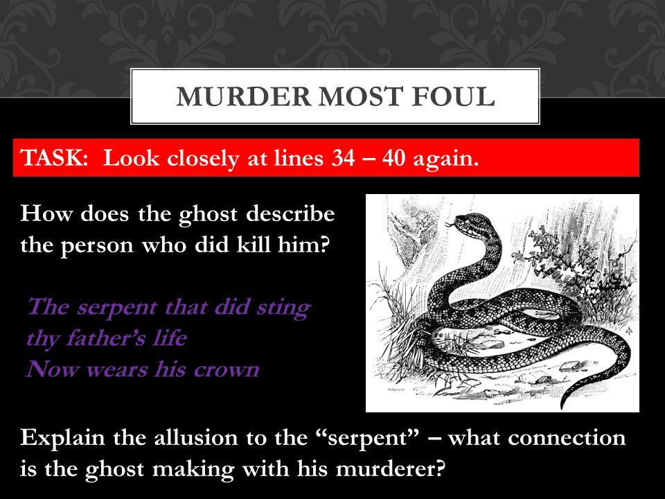 MURDER MOST FOUL TASK: Look closely at lines 34 – 40 again.