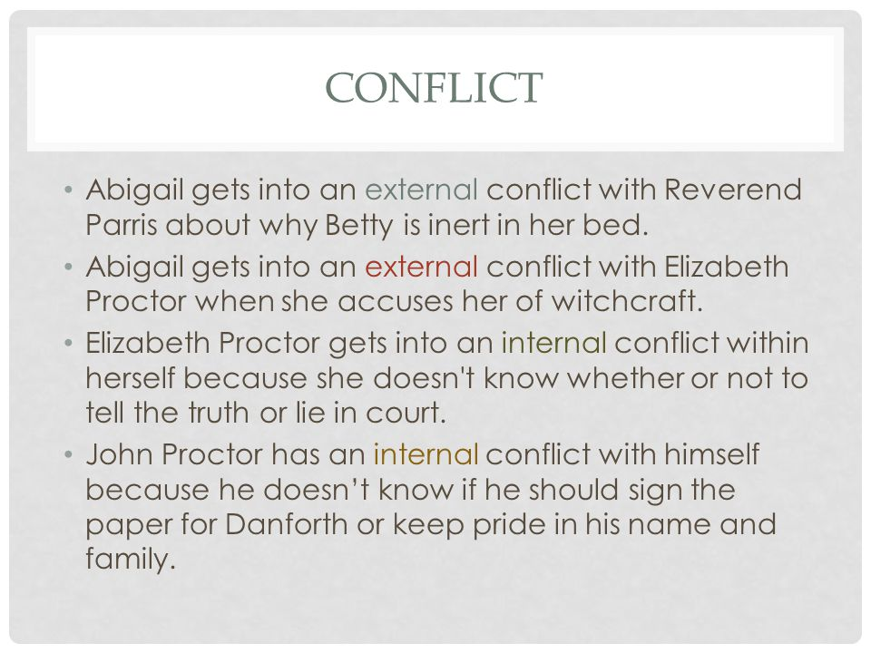 conflict Abigail gets into an external conflict with Reverend Parris about why Betty is inert in her bed.