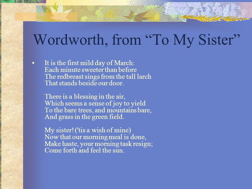 Wordworth, from To My Sister