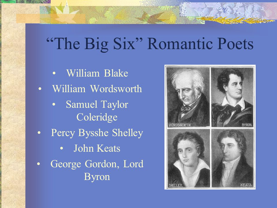 the importance of early romantic poets william blake and william wordsworth Elements of romantic writing william blake and his poetry the romantic movement literary romanticism was pioneered in britain by william wordsworth and.