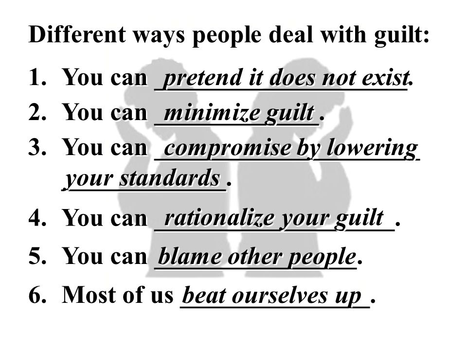 Different ways people deal with guilt: