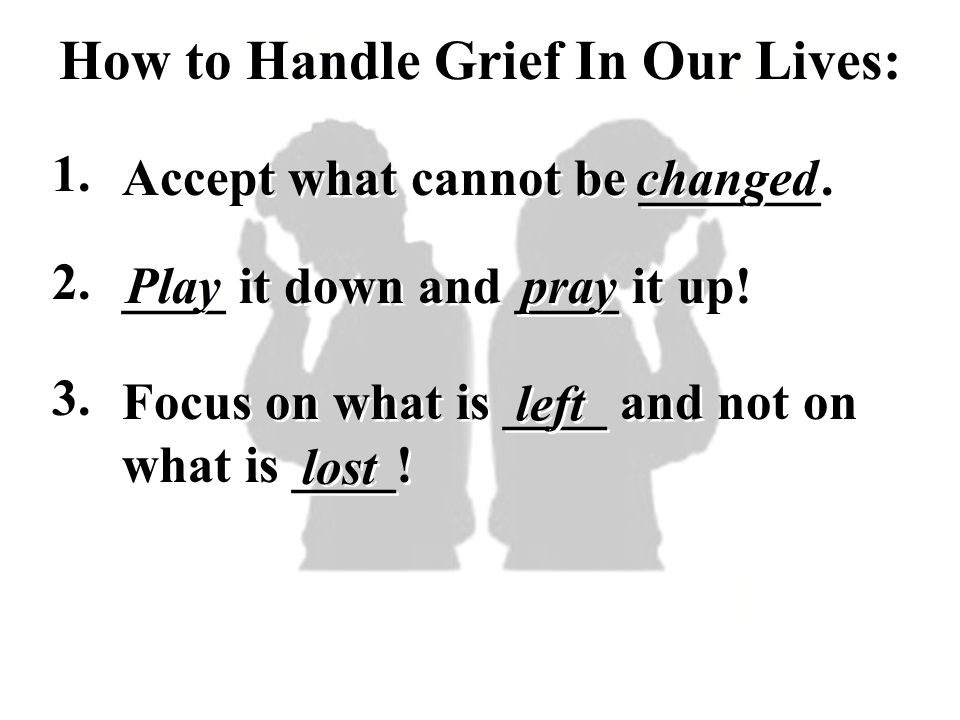 How to Handle Grief In Our Lives: