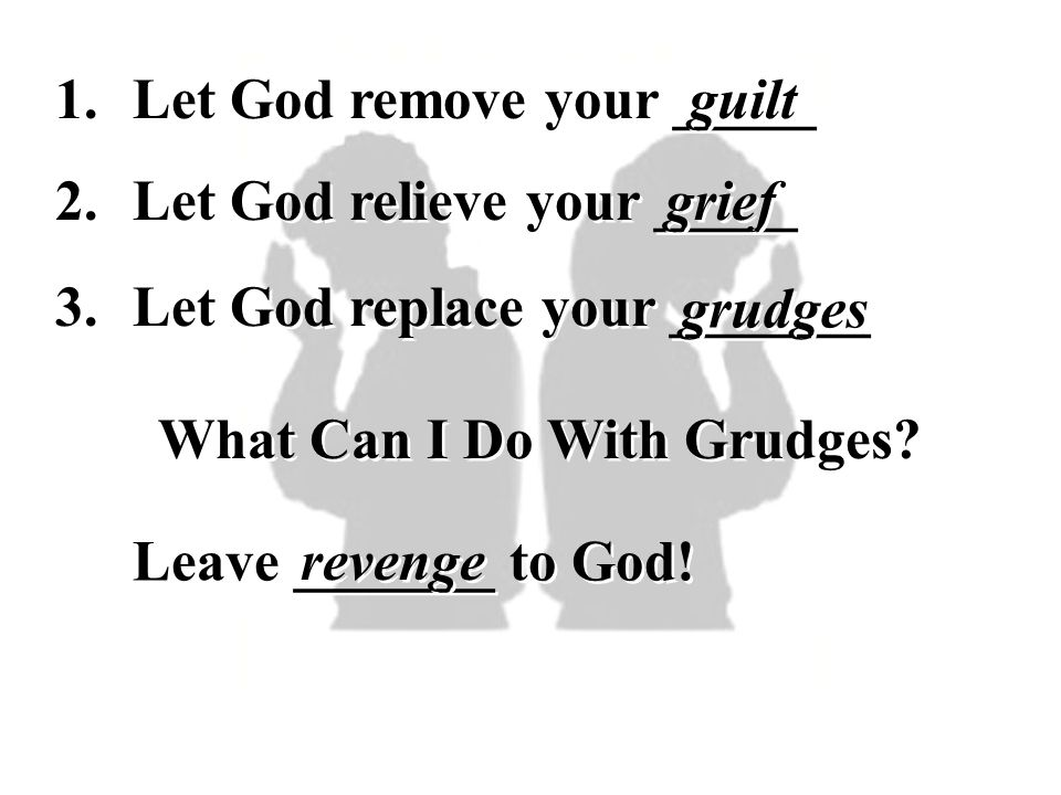 What Can I Do With Grudges
