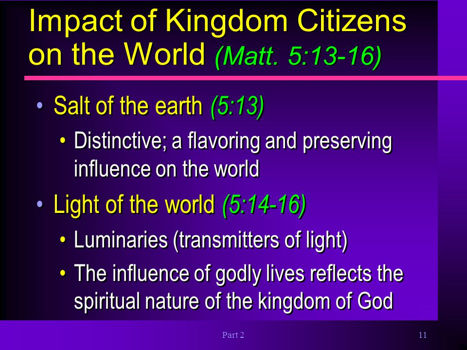 Impact of Kingdom Citizens on the World (Matt. 5:13-16)
