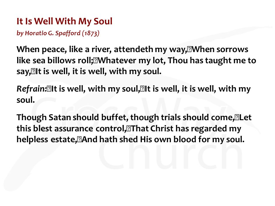 It Is Well With My Soul by Horatio G. Spafford (1873)