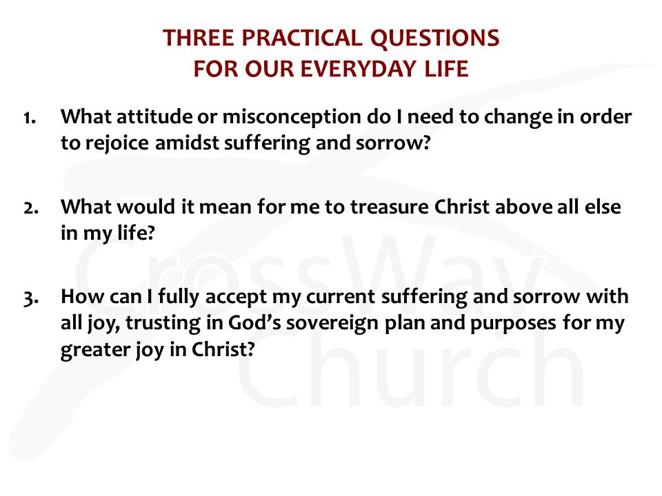 THREE PRACTICAL QUESTIONS FOR OUR EVERYDAY LIFE