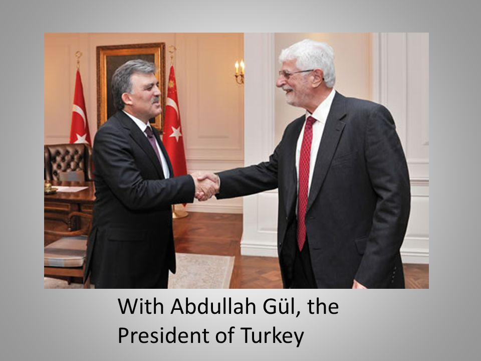With Abdullah Gül, the President of Turkey