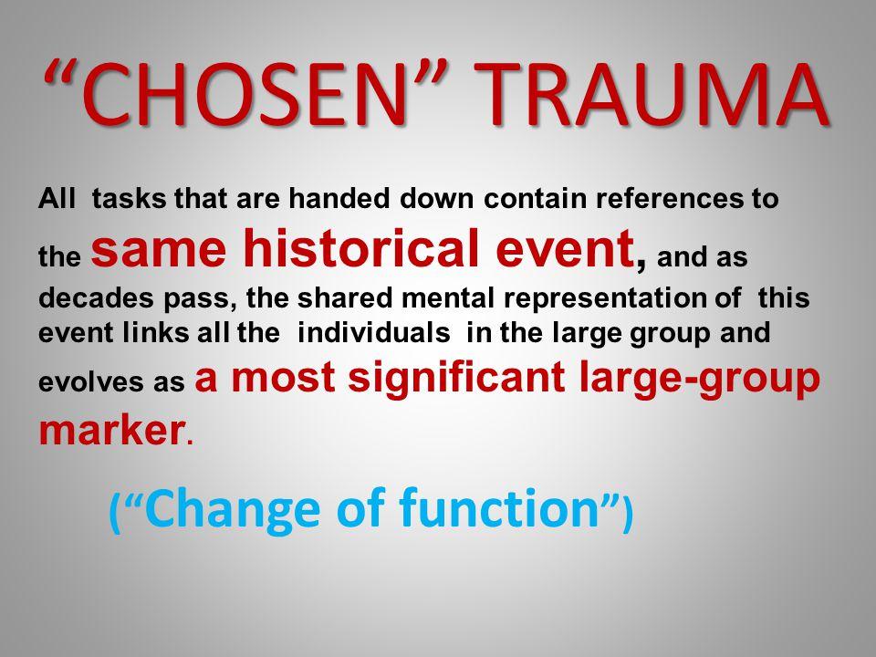 CHOSEN TRAUMA ( Change of function )