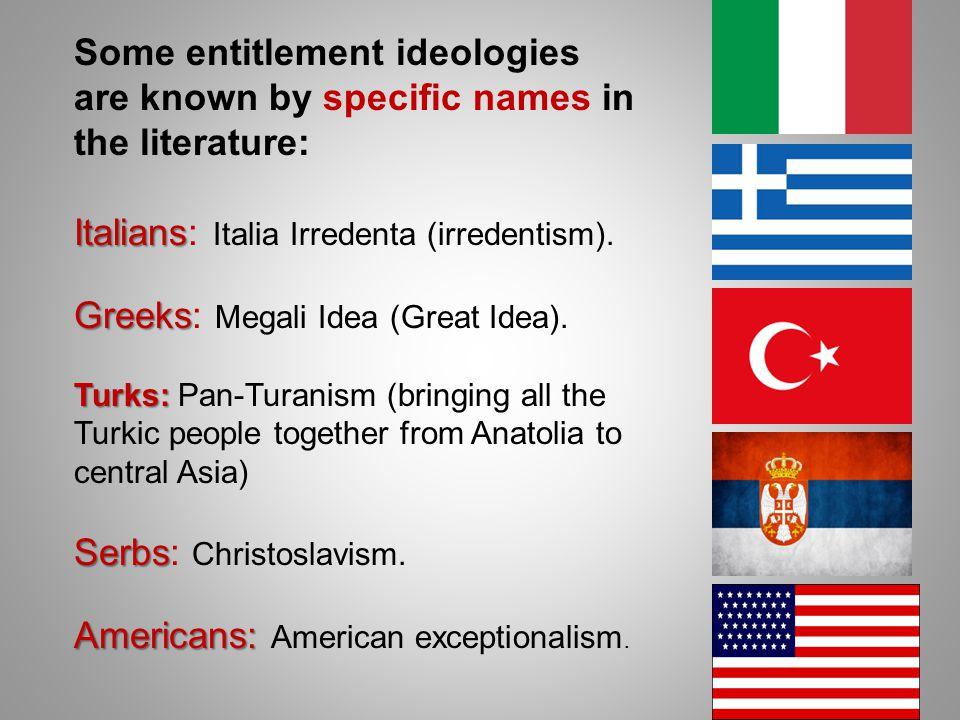 Italians: Italia Irredenta (irredentism).