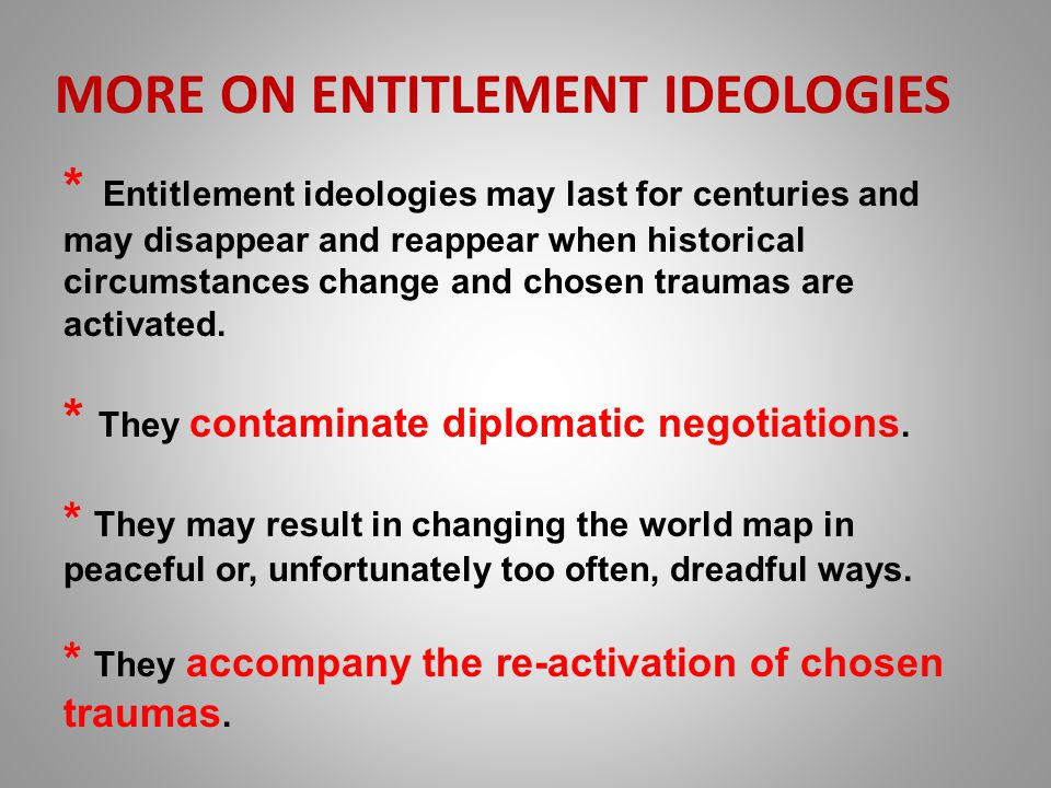 MORE ON ENTITLEMENT IDEOLOGIES