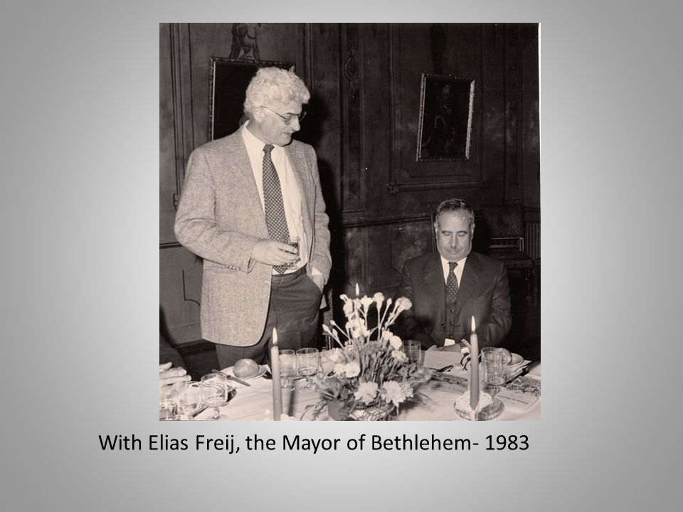 With Elias Freij, the Mayor of Bethlehem- 1983