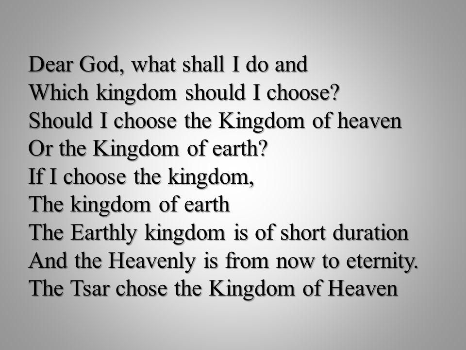 Dear God, what shall I do and